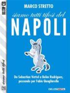 Siamo tutti tifosi del Napoli (ebook)