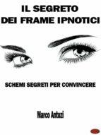 Il Segreto dei Frame Ipnotici (ebook)