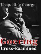 Goering Cross-Examined (ebook)