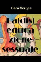La (dis)educazione sessuale (ebook)