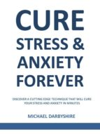 Cure Stress and Anxiety Forever (ebook)