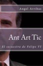 ANT ART TIC. EL SECUESTRO DE FELIPE VI. (ebook)