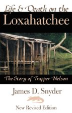 Life & Death on the Loxahatchee, The Story of Trapper Nelson (ebook)