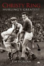 Christy Ring: Hurling's Greatest (ebook)