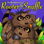 The Misadventures of Rooter & Snuffle (ebook)
