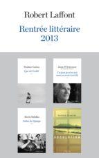 Rentrée littéraire 2013 - Robert Laffont - Extraits (ebook)