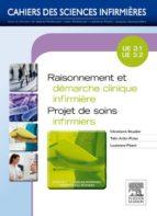 Raisonnement et démarche clinique infirmière - Projet de soins infirmiers (ebook)