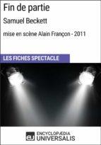 Fin de partie (SamuelBeckett - mise en scène Alain Françon - 2011) (ebook)