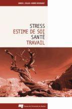 Stress, estime de soi, santé et travail (ebook)