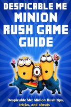 Despicable Me: Minion Rush tips, tricks, and cheats (ebook)