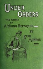 Under Orders: The story of a young reporter (ebook)