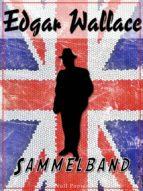 Edgar Wallace – Sammelband (ebook)