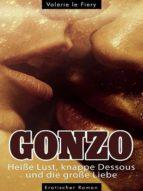 GONZO - Heiße Lust, knappe Dessous und die große Liebe (ebook)