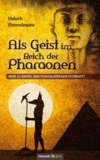 Als Geist im Reich der Pharaonen (ebook)