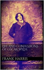 Life and Confessions of Oscar Wilde (ebook)