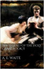 The Legend of the Holy Graal. Book II (ebook)
