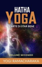 Hatha yoga - L'arte di star bene – volume secondo (ebook)