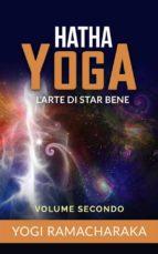 Hatha yoga - L'arte di star bene – volume secondo (ebook)