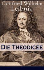 Die Theodicee (Vollständige Ausgabe) (ebook)