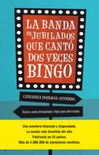 La banda de jubilados que cantó dos veces bingo (ebook)