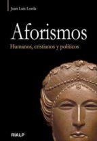 Aforismos. Humanos, cristianos y políticos (ebook)