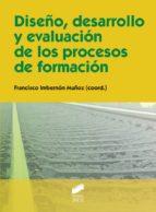 Diseño, desarrollo y evaluación de los procesos de formación (ebook)