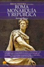 Breve historia de Roma I. Monarqu¡a y República. (ebook)