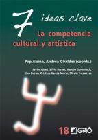 7 Ideas Clave. La competencia cultural y artística (ebook)