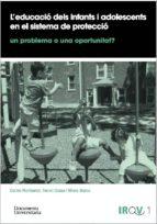 L'educació dels infants i adolescents en el sistema de protecció: Un problema o una oportunitat? (ebook)