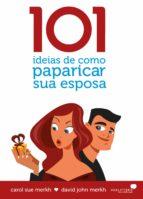 101 ideias de como paparicar sua esposa (ebook)