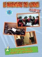 Le avventure dei coristi - 1-Il mistero del sugo di scimmia (ebook)