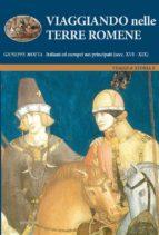 Viaggiando nelle Terre Romene. Italiani ed europei nei principati (secc. XVI-XIX) (ebook)