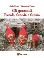 Gli Gnometti, Piccolo, Grande e Grosso (ebook)