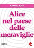Alice nel Paese delle Meraviglie (Alice's Adventures In Wonderland ) (ebook)