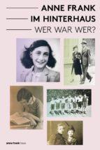 Anne Frank im Hinterhaus - Wer war Wer? (ebook)
