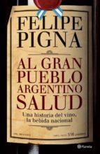 Al gran pueblo argentino salud (ebook)