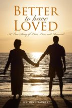 Better To Have Loved (ebook)