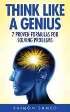 Think Like A Genius: Seven Steps Towards Finding Brilliant Solutions To Common Problems (ebook)