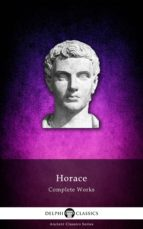 Delphi Complete Works of Horace (Illustrated) (ebook)