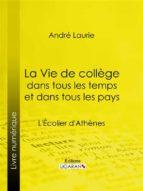 La Vie de collège dans tous les temps et dans tous les pays (ebook)
