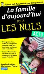 La Famille d'aujourd'hui Pour les Nuls Actu (ebook)