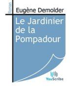 Le Jardinier de la Pompadour (ebook)