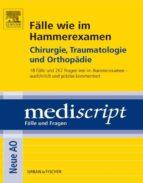 Fälle wie im Hammerexamen Chirurgie, Traumatologie und Orthopädie (ebook)