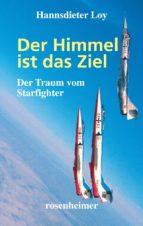 Der Himmel ist das Ziel - Der Traum vom Starfighter (ebook)