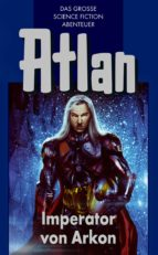 Atlan 14: Imperator von Arkon (Blauband) (ebook)
