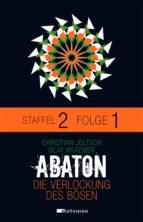 ABATON. Die Verlockung des Bösen. Staffel 2, Folge 1 (ebook)