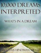 10,000 Dreams Interpreted: What's In a Dream (ebook)