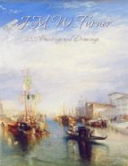 J. M. W. Turner: 215 Paintings and Drawings (ebook)