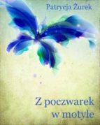Z poczwarek w motyle (ebook)