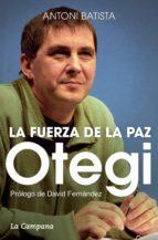 Otegi y la fuerza de la paz (ebook)